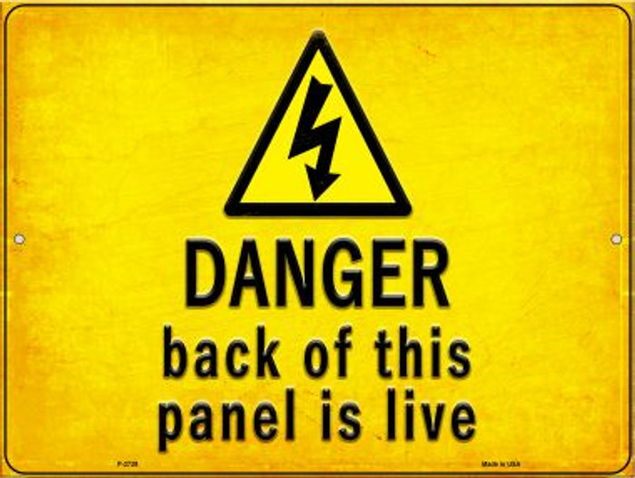 Danger Back of This Panel is Live Novelty Metal Parking Sign P-2739