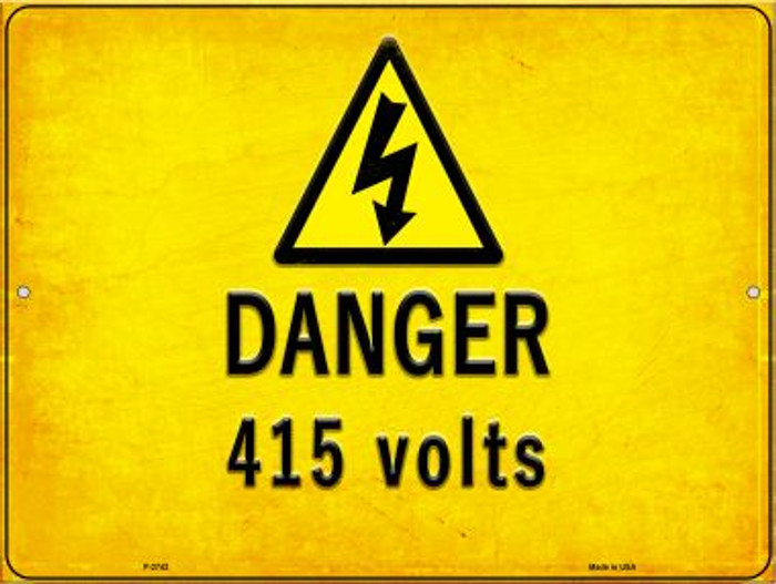 Danger 415 Volts Novelty Metal Parking Sign P-2742