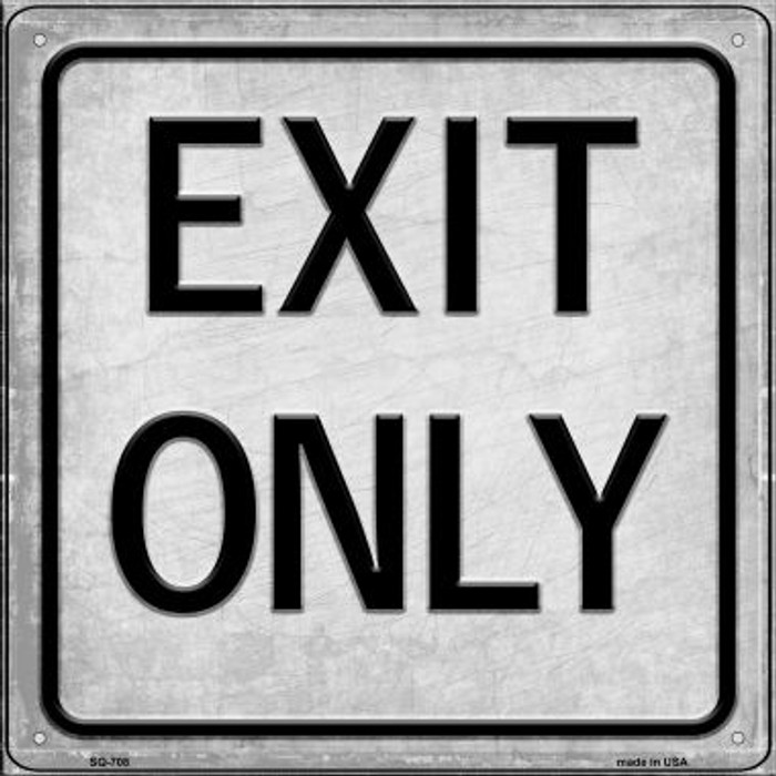 Exit Only Novelty Metal Square Sign SQ-708
