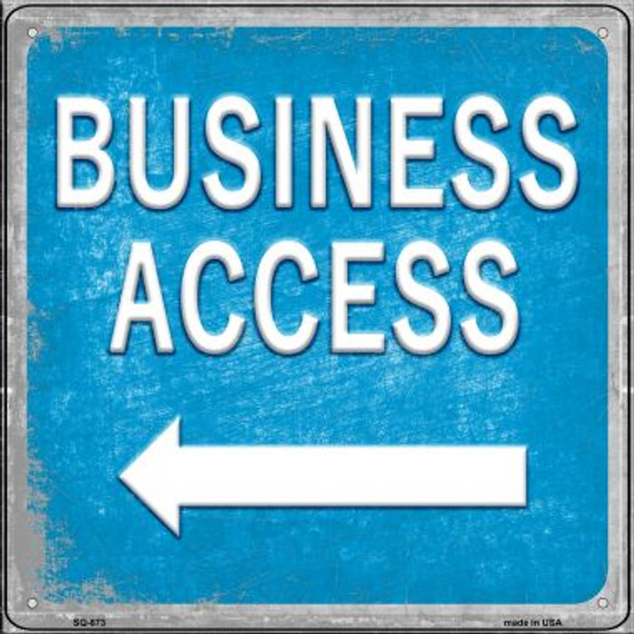 Business Access Left Novelty Metal Square Sign SQ-873