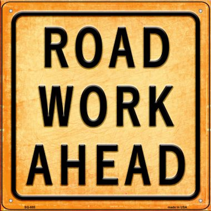 Road Work Ahead Novelty Metal Square Sign SQ-885