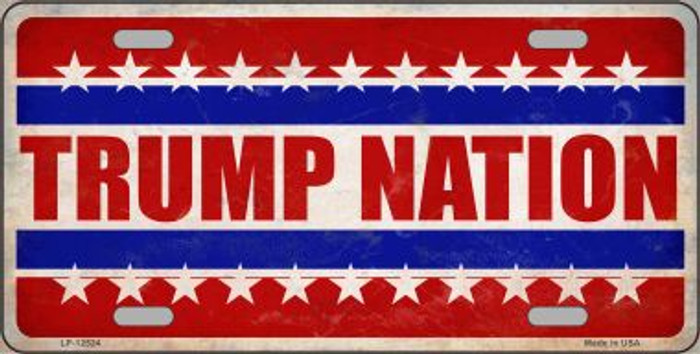 Trump Nation Novelty Metal License Plate LP-12524
