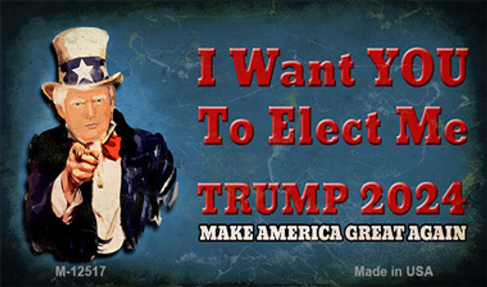 I Want You to Elect Me Trump 2024 Novelty Metal Magnet M-12517