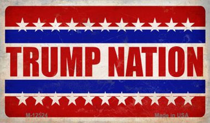 Trump Nation Novelty Metal Magnet M-12524
