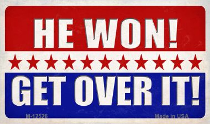 Trump Won Get Over It Novelty Metal Magnet M-12526