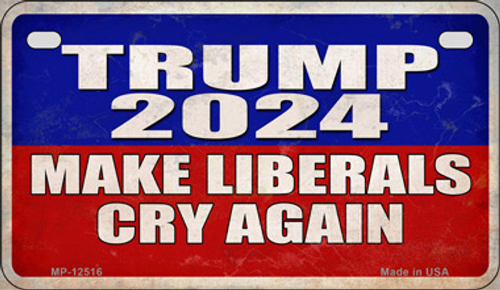 Trump Make Liberals Cry Again Novelty Metal Motorcycle Plate MP-12516