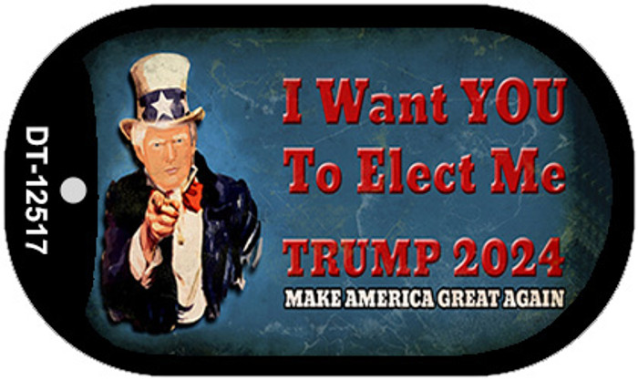 I Want You to Elect Me Trump 2024 Novelty Metal Dog Tag Necklace DT-12517