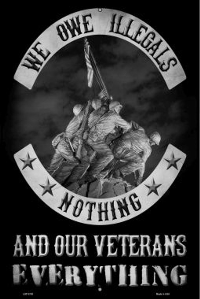 Owe Illegals Nothing Veterans Everything Novelty Metal Large Parking Sign LGP-2763