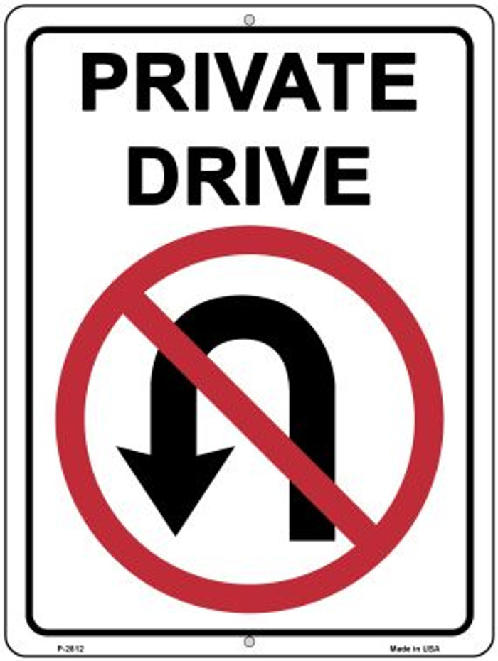 Private Drive No U Turns Novelty Metal Parking Sign P-2812