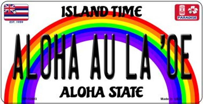 Aloha Au La Oe Novelty Metal Bicycle Plate BP-12603