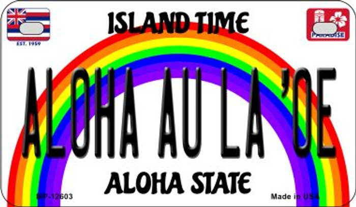 Aloha Au La Oe Novelty Metal Motorcycle Plate MP-12603