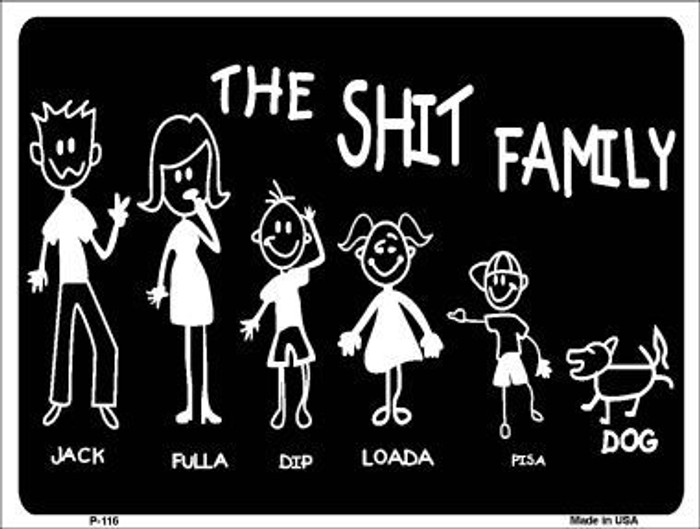 The Shit Family Metal Novelty Parking Sign P-116