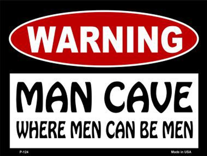 Where Men Can Be Men Metal Novelty Parking Sign