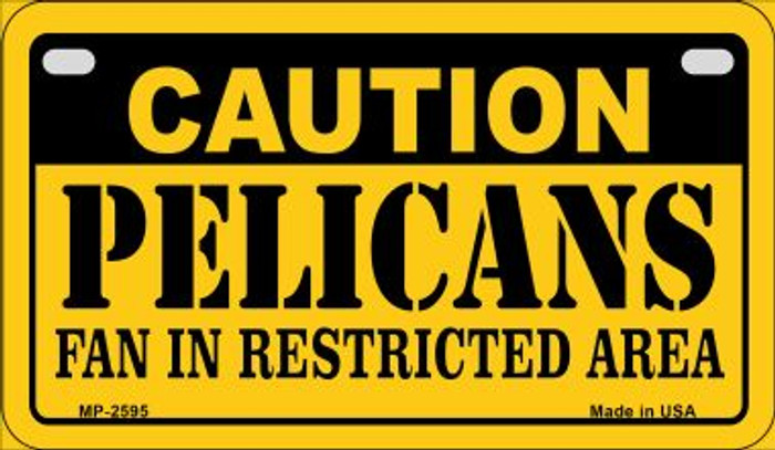 Caution Pelicans Fan Area Novelty Metal Motorcycle Plate MP-2595
