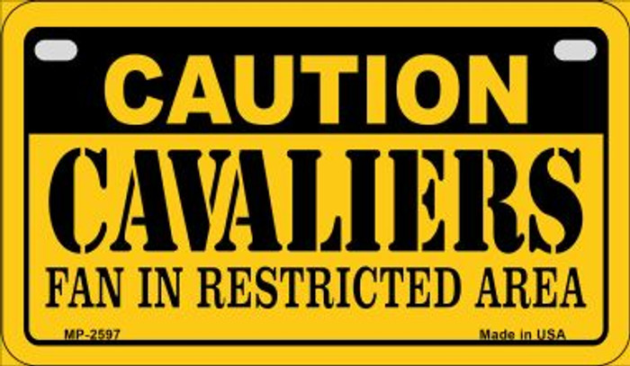 Caution Cavaliers Fan Area Novelty Metal Motorcycle Plate MP-2597
