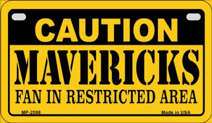 Caution Mavericks Fan Area Novelty Metal Motorcycle Plate MP-2598