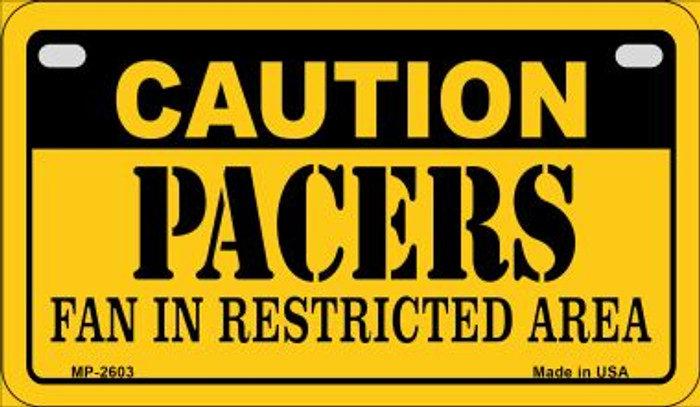 Caution Pacers Fan Area Novelty Metal Motorcycle Plate MP-2603