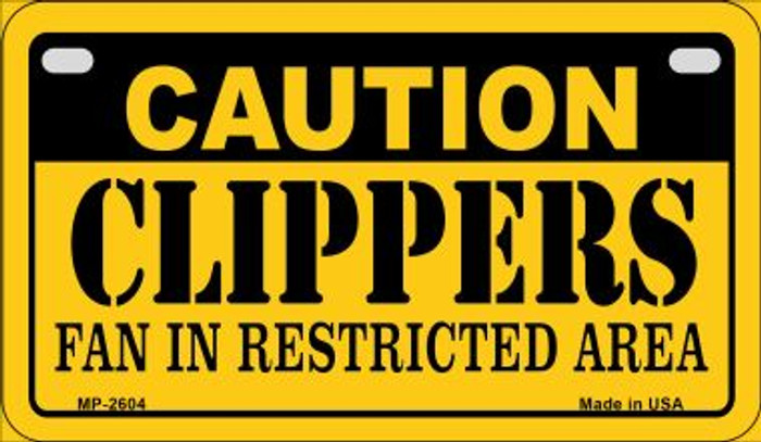 Caution Clippers Fan Area Novelty Metal Motorcycle Plate MP-2604