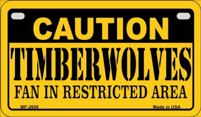 Caution Timberwolves Fan Area Novelty Metal Motorcycle Plate MP-2609