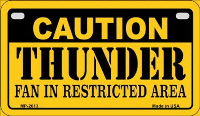 Caution Thunder Fan Area Novelty Metal Motorcycle Plate MP-2613