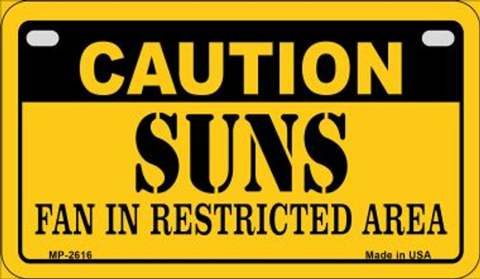 Caution Suns Fan Area Novelty Metal Motorcycle Plate MP-2616