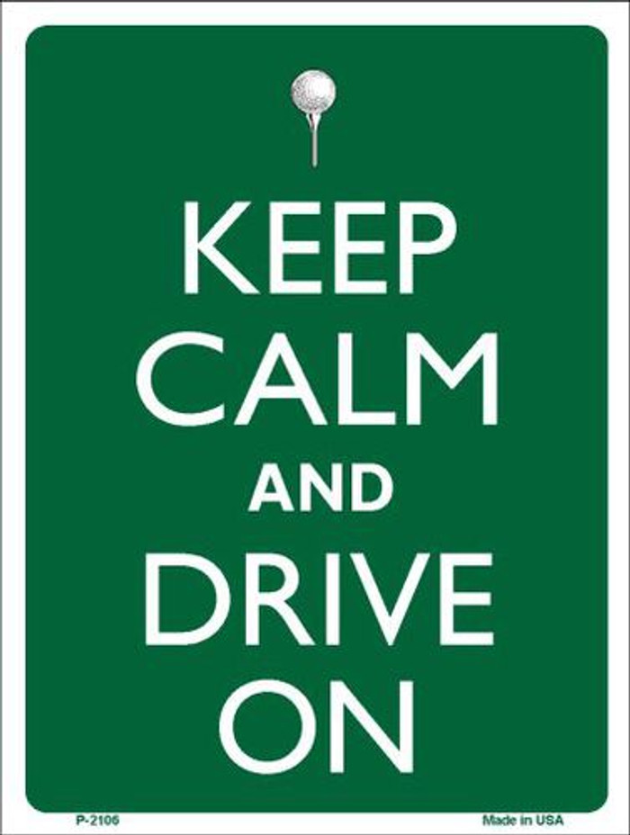 Keep Calm And Drive On Metal Novelty Parking Sign P-2106