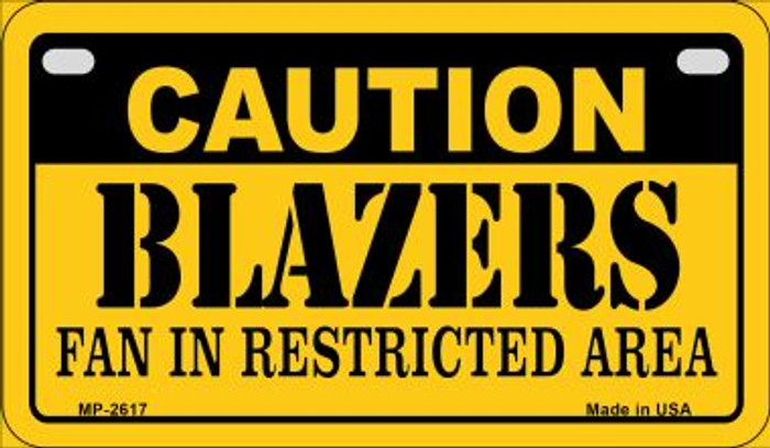 Caution Blazers Fan Area Novelty Metal Motorcycle Plate MP-2617
