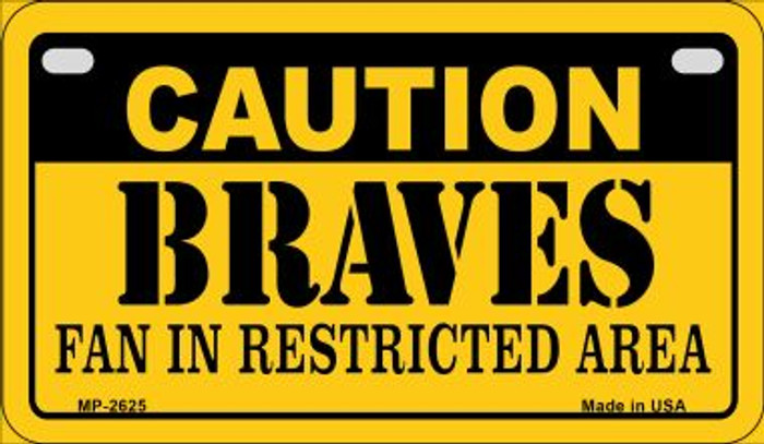 Caution Braves Fan Area Novelty Metal Motorcycle Plate MP-2625
