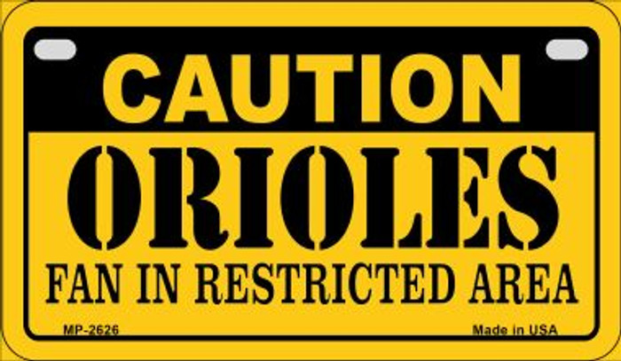 Caution Orioles Fan Area Novelty Metal Motorcycle Plate MP-2626