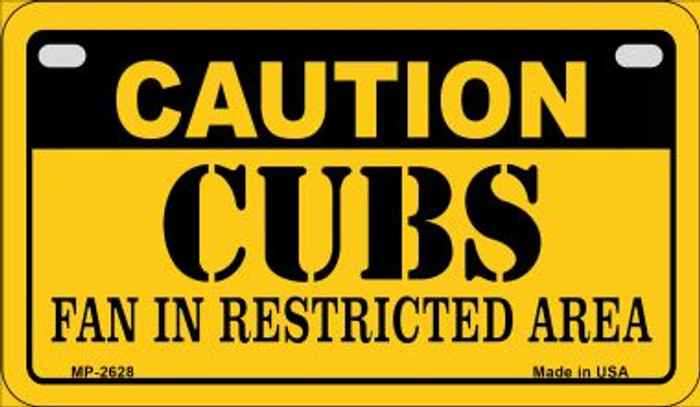 Caution Cubs Fan Area Novelty Metal Motorcycle Plate MP-2628