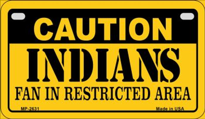 Caution Indians Fan Area Novelty Metal Motorcycle Plate MP-2631