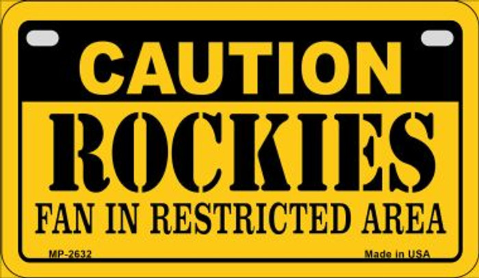 Caution Rockies Fan Area Novelty Metal Motorcycle Plate MP-2632