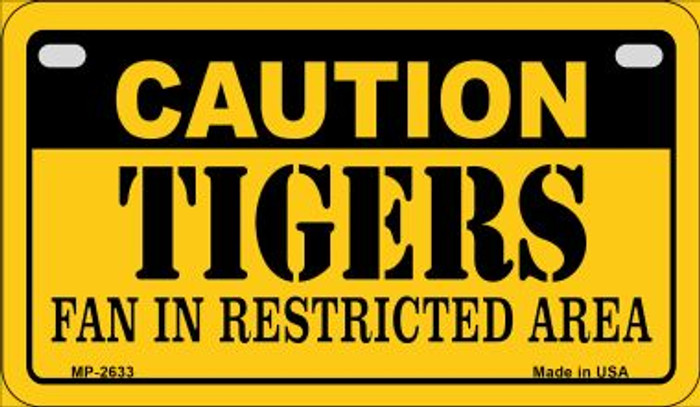 Caution Tigers Fan Area Novelty Metal Motorcycle Plate MP-2633