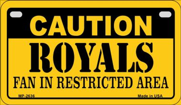 Caution Royals Fan Area Novelty Metal Motorcycle Plate MP-2636