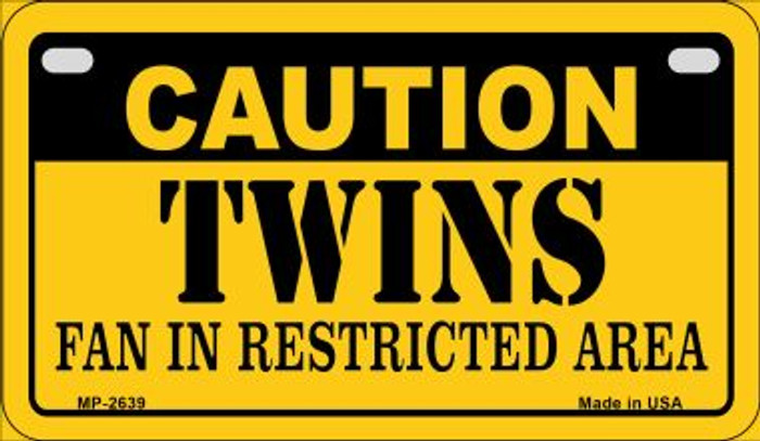 Caution Twins Fan Area Novelty Metal Motorcycle Plate MP-2639