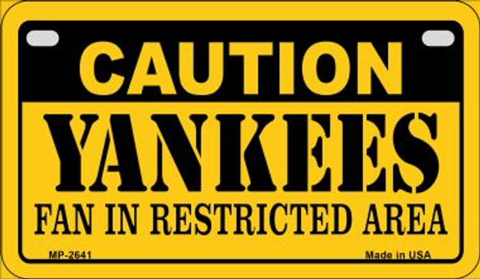 Caution Yankees Fan Area Novelty Metal Motorcycle Plate MP-2641