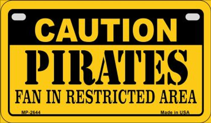 Caution Pirates Fan Area Novelty Metal Motorcycle Plate MP-2644