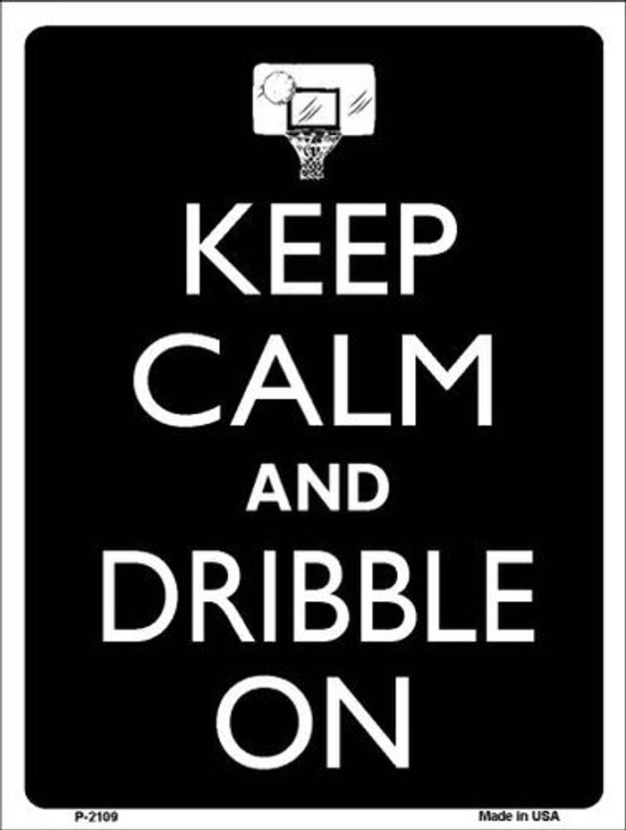 Keep Calm And Dribble On Metal Novelty Parking Sign P-2109
