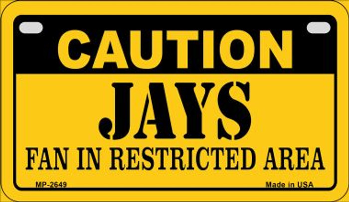 Caution Jays Fan Area Novelty Metal Motorcycle Plate MP-2649