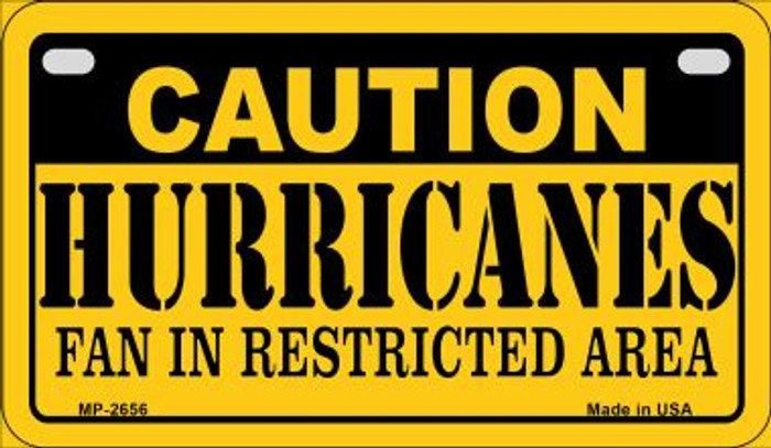 Caution Hurricanes Fan Area Novelty Metal Motorcycle Plate MP-2656