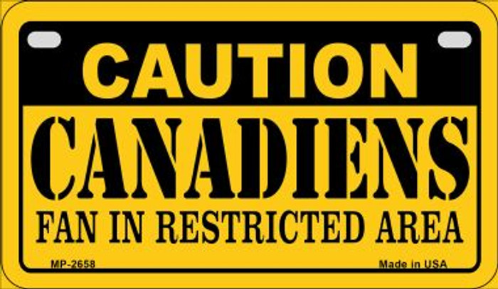 Caution Canadiens Fan Area Novelty Metal Motorcycle Plate MP-2658