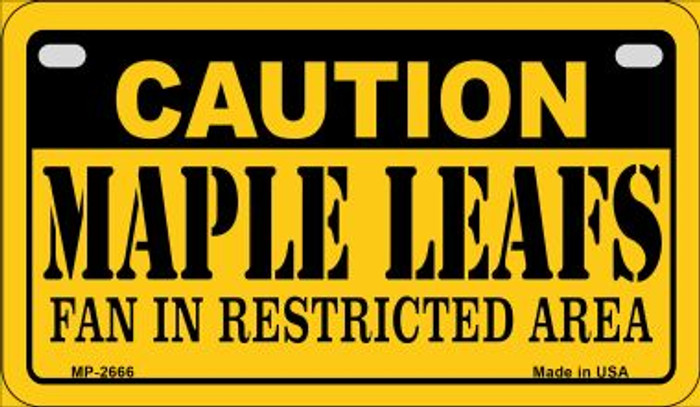 Caution Maple Leafs Fan Area Novelty Metal Motorcycle Plate MP-2666