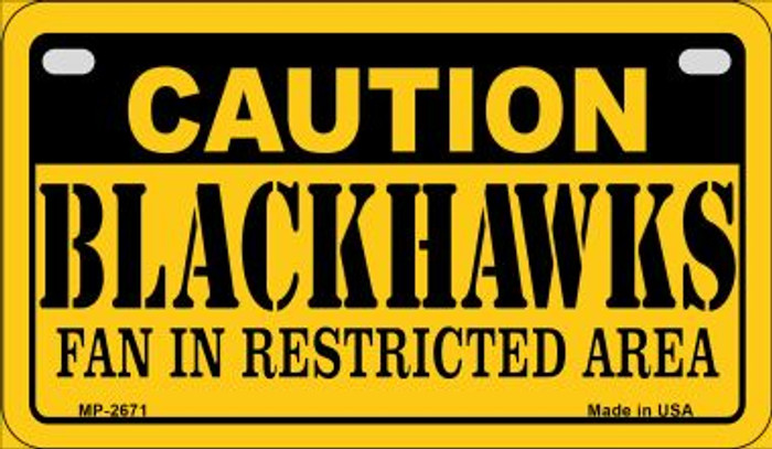 Caution Blackhawks Fan Area Novelty Metal Motorcycle Plate MP-2671