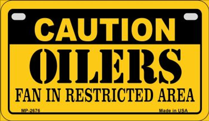 Caution Oilers Fan Area Novelty Metal Motorcycle Plate MP-2676