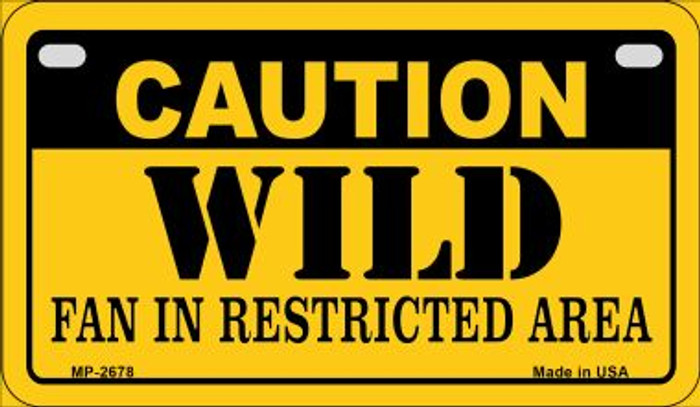 Caution Wild Fan Area Novelty Metal Motorcycle Plate MP-2678