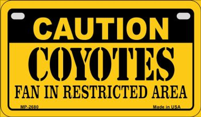 Caution Coyotes Fan Area Novelty Metal Motorcycle Plate MP-2680