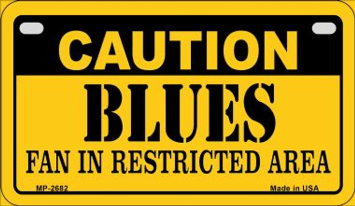 Caution Blues Fan Area Novelty Metal Motorcycle Plate MP-2682