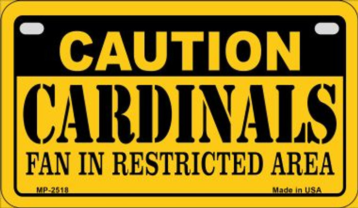 Caution Cardinals Fan Area Novelty Metal Motorcycle Plate MP-2518