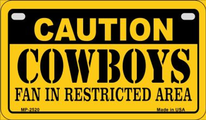Caution Cowboys Fan Area Novelty Metal Motorcycle Plate MP-2520