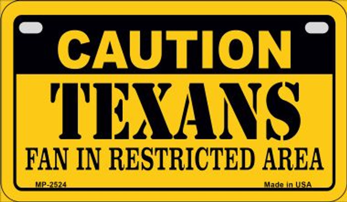 Caution Texans Fan Area Novelty Metal Motorcycle Plate MP-2524